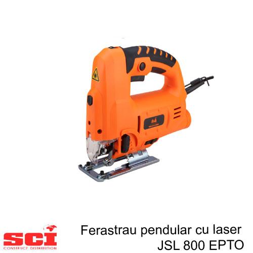 Ferastrau Pendular cu Laser JSL 800 EPTO